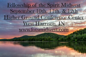 Fellowship of the Spirit Midwest Conference @ Higher Ground Conference & Retreat Center in West Harrison, Indiana | West Harrison | Indiana | United States